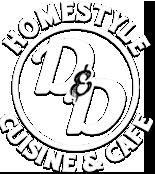 D&D Homestyle Cuisine